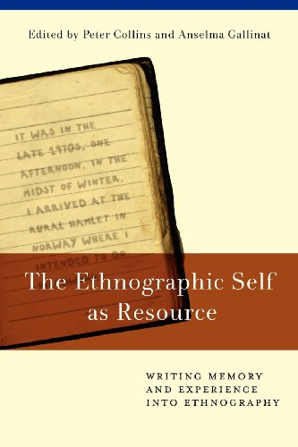The Ethnographic Self as Resource: Writing Memory and Experience Into Ethnography