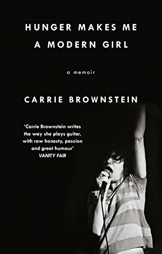 Hunger Makes Me a Modern Girl: A Memoir by [Brownstein, Carrie]