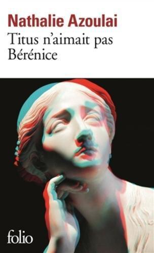 Titus n'aimait pas Berenice par Nathalie Azoulai