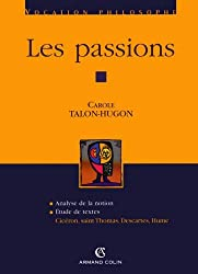 Les passions : Cicéron, saint Thomas, Descartes, Hume (Hors collection)