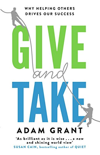 Give and Take: A Revolutionary Approach to Success (English Edition) por Adam Grant
