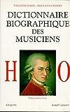 Dictionnaire biographique des musiciens, tome 2 - De H à O