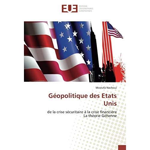 Géopolitique des Etats Unis: de la crise sécuritaire à la crise financière La théorie Géhenne