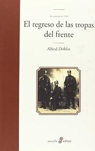 El regreso de las tropas del frente: Noviembre de 1918 par Alfred Döblin