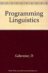 Programming Linguistics by David Gelernter (1990-08-29)
