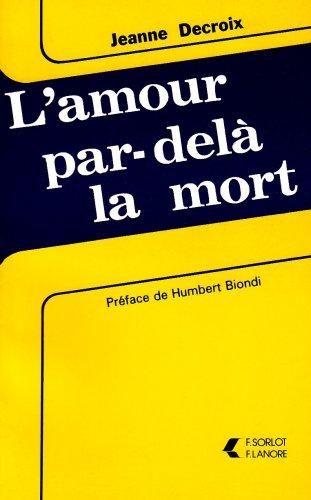L'Amour par-delà la mort par Jeanne Decroix