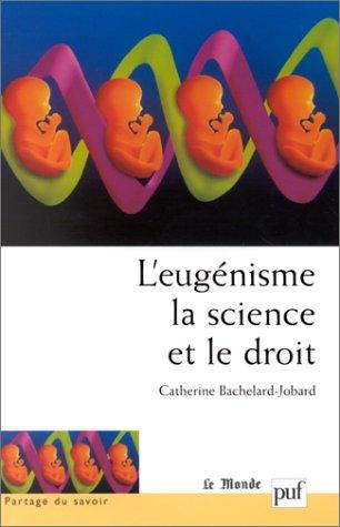 L'Eugenisme, la science et le droit