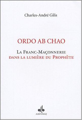 Ordo Ab Chao : La franc-maçonnerie dans la lumière du Prophète