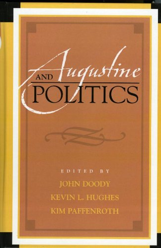 Augustine and Politics (Augustine in Conversation: Tradition and Innovation Book 15) (English Edition)