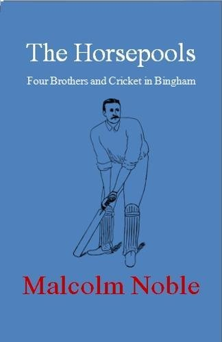 The Horsepools: Four Brothers and Cricket in Bingham