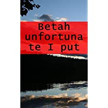 Betah unfortunate I put in a word (Scots Edition)