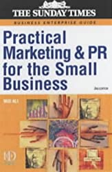 Practical Marketing and PR for the Small Business (