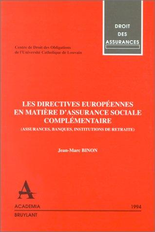 Les directives europennes en matire d'assurance sociale complmentaire (assurances, banques, institutions de retraite): Analyse comparative de leur ... complmentaire
