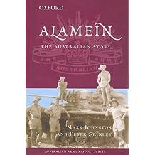 Alamein: The Australian Story (The Australian Army History Series)