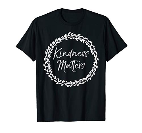 Cute Flower Design Kind Quote for Women Kindness Matters T-Shirt -