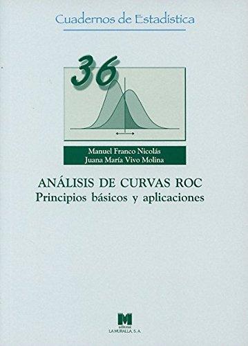 Análisis de curvas Roc. Principios básicos y aplicaciones (36) (Cuadernos de estadística) por Manuel Franco Nicolás