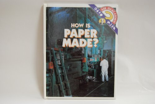 How Is Paper Made? (Ask Isaac Asimov) by Isaac Asimov (1993-03-02)
