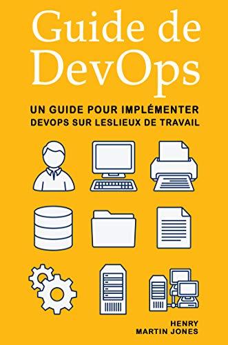 Couverture du livre Guide de DevOps: Un Guide pour Implémenter DevOps sur Leslieux de Travail