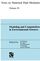 Modeling and Computation in Environmental Sciences: Proceedings of the First GAMM-Seminar at ICA Stuttgart, October 12-13, 1995 (Notes on Numerical Fluid Mechanics) (2012-07-31)