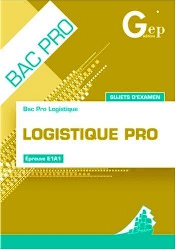 Logistique Pro Sujets d'examen Tle Bac Pro : Pochette de l'élève