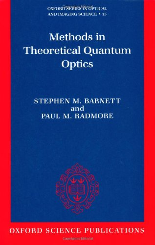 Methods in Theoretical Quantum Optics (Oxford Series in Optical and Imaging Sciences)