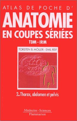 Anatomie en coupes sries, TDM-IRM. Thorax, abdomen et pelvis, tome 2