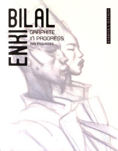 Graphite in Progress Enki Bilal par Enki Bilal