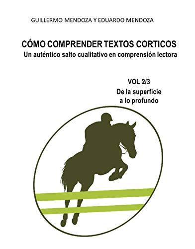 CÓMO COMPRENDER TEXTOS CORTICOS: Un auténtico salto cualitativo en comprensión lectora (De la superficie a lo profundo n 2)