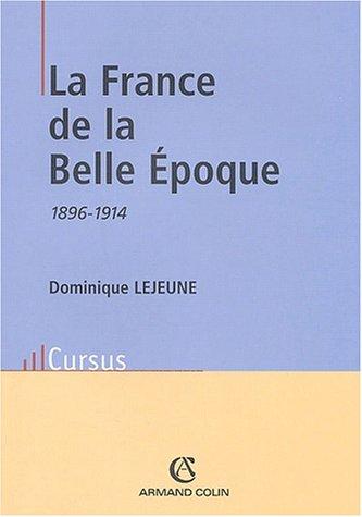 La France de la belle époque 1896-1914