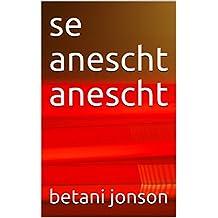 se anescht anescht (Luxembourgish Edition)