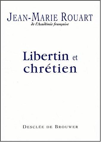 Libertin et chrétien, entretiens avec Marc Leboucher