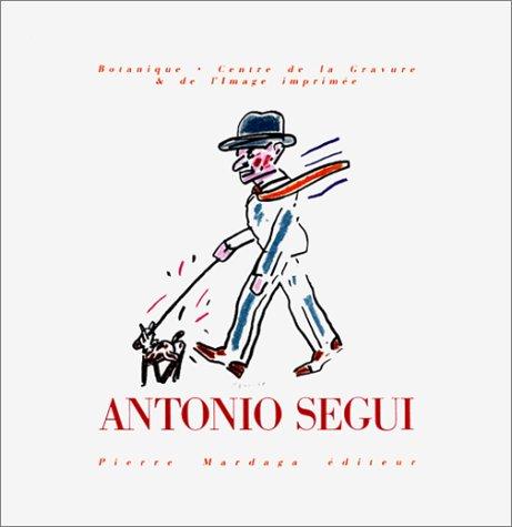 Antonio Segui: Botanique-Centre de la gravure & de l'image imprimée