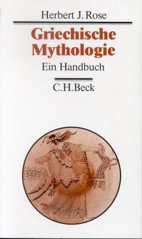 Griechische Mythologie. Ein Handbuch