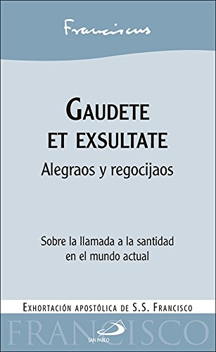 Gaudete et exsultate: Alegraos y regocijaos (Encíclicas y Documentos) por Papa Francisco