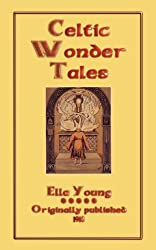 Celtic Wonder Tales (Myths, Legend and Folk Tales from Around the World)