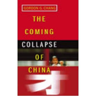 [(The Coming Collapse of China )] [Author: Gordon G. Chang] [Feb-2003]