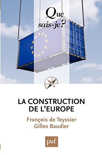 La construction de l'Europe:  Que sais-je ?  n 3535