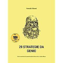 29 Strategie da Genio - 10X EDITION: Corso concentrato di mnemotecniche, lettura veloce e studio efficace (Italian Edition)