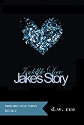 Indelible Love - Jake's Story (Indelible Love Series Book 2) (English Edition)