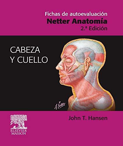 Fichas de autoevaluación. Netter Anatomía: Cabeza y Cuello por J.T. Hansen