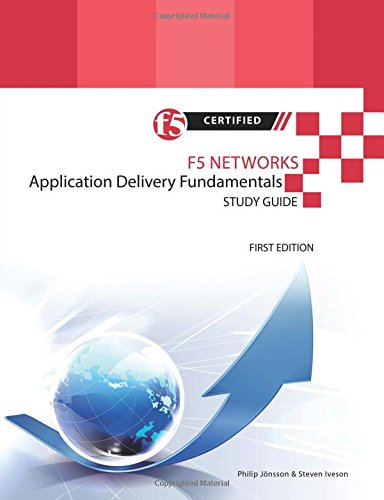 F5 Networks Application Delivery Fundamentals Study Guide (Guide Study 101)