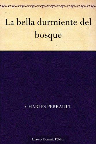 La Bella Durmiente Del Bosque por Charles Perrault