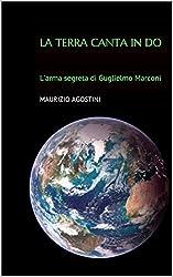 La Terra canta in Do: L'arma segreta di Guglielmo Marconi