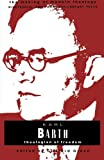 Karl Barth: Theologian of Freedom (Making of Modern Theology)