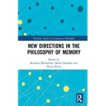 New Directions in the Philosophy of Memory (Routledge Studies in Contemporary Philosophy)