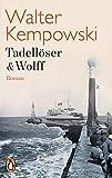 Tadellöser & Wolff: Roman - Walter Kempowski
