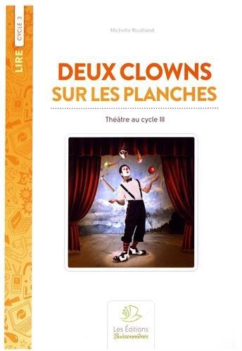 Deux clowns sur les planches : 10 sketches pour un Auguste et un clown blanc