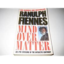 Mind over Matter: His Epic Crossing of the Antarctic Continent