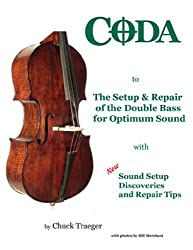 Coda to The Setup & Repair of the Double Bass for Optimum Sound by Chuck Traeger (2009) Paperback