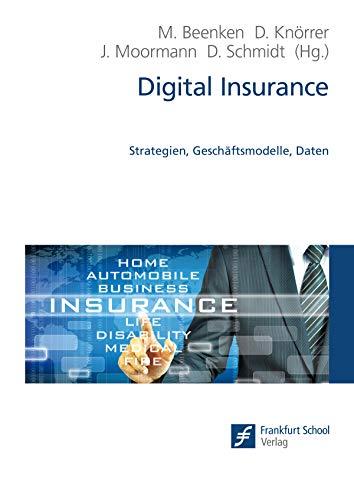 Digital Insurance: Strategien, Geschäftsmodelle, Daten - Solution Transformation